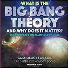 What Is the Big Bang Theory and Why Does It Matter ...