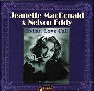 Jeanette Macdonald & Nelson Eddy - Indian Love Call ...
