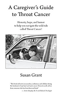 A Caregiver's Guide to Throat Cancer: Honesty, hope, and ...