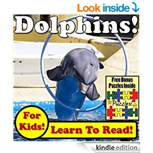 Dolphins! Learn About Dolphins While Learning To Read ...