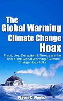 The Global Warming / Climate Change Hoax: Fraud, Lies ...
