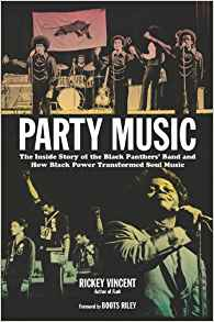 Party Music: The Inside Story of the Black Panthers' Band ...