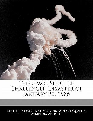The Space Shuttle Challenger Disaster of January 28, 1986 ...