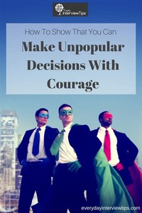 The Courage to Make Unpopular Decisions