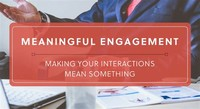 Make Your Interactions Meaningful