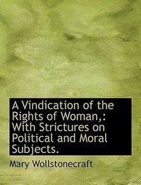 A Vindication ​of the Rights of Woman