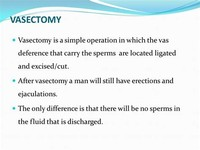 Vasectomy Vasectomy is 99% Effective
