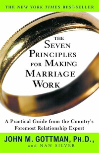 The Seven ​Principles for Making Marriage Work​
