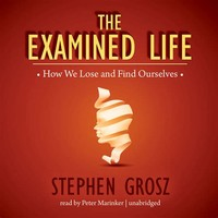 Examined ​Life: How We Lose and Find Ourselves​
