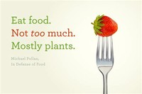 Eat Mostly Whole, Unprocessed Foods