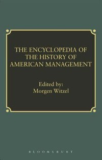 Encyclopedia ​Of The History Of American Management​