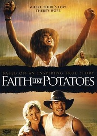Faith Like ​Potatoes​