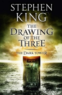 The Dark ​Tower II: The Drawing of the Three​