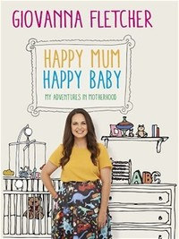 Happy Mum, ​Happy Baby: My Adventures Into Motherhood​