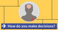 How you Make Decisions