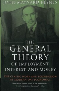 The General ​Theory of Employment, Interest and Money​