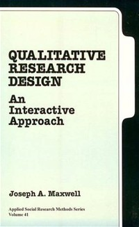 Qualitative ​Research Design: An Interactive Approach​
