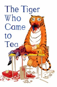The Tiger ​Who Came to Tea​
