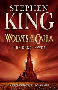 The Dark ​Tower V: Wolves of the Calla​