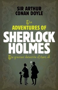 The ​Adventures of Sherlock Holmes​