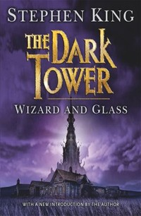 The Dark ​Tower IV: Wizard and Glass​