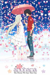 Anohana: The ​Flower We Saw That Day​