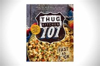 Thug Kitchen ​101: Fast as F*ck​