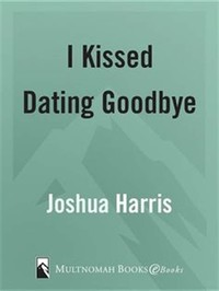 I Kissed ​Dating Goodbye