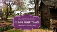 Old Prairie Town at Ward-Meade Historic Site