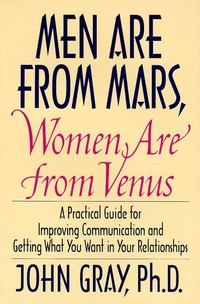 Men Are From ​Mars, Women Are From Venus​