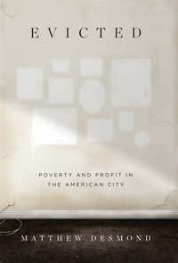 Evicted: ​Poverty and Profit in the American City​
