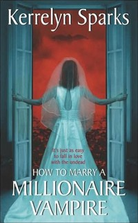 How To Marry ​a Millionaire Vampire​