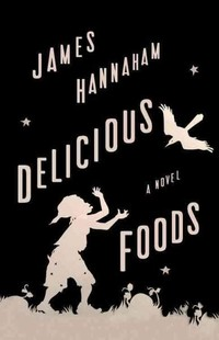 Delicious ​Foods: A Novel​