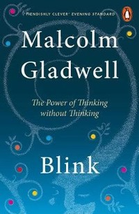 Blink: The ​Power of Thinking Without Thinking​