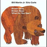 Brown Bear, ​Brown Bear, What Do You See?​