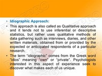 Idiographic (Qualitative Approach)[Edit]
