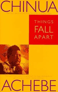 Things Fall Apart (Chinua Achebe, 1958)