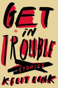 Get in ​Trouble: Stories​