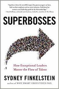 Superbosses: ​How Exceptional Leaders Master the Flow of Talent​