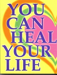 You Can Heal ​Your Life​