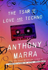 The Tsar of ​Love and Techno: Stories​