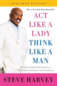 Act Like a ​Lady, Think Like a Man​