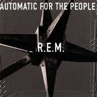Automatic for ​the People​