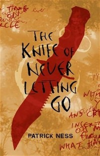 The Knife of ​Never Letting Go​