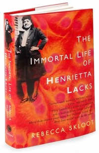 The Immortal ​Life of Henrietta Lacks​