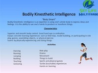 Bodily-Kinesthetic (Body Smart)