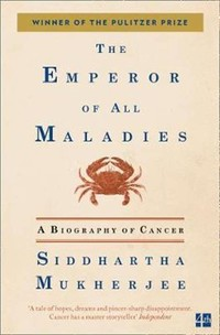 The Emperor ​of All Maladies​