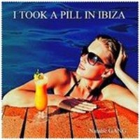 I Took a Pill in ​Ibiza​