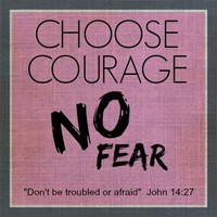 Choose Courage Over Fear