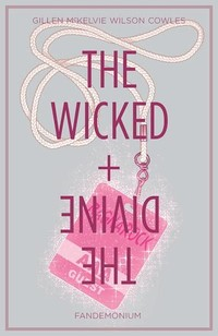 The Wicked + ​the Divine​